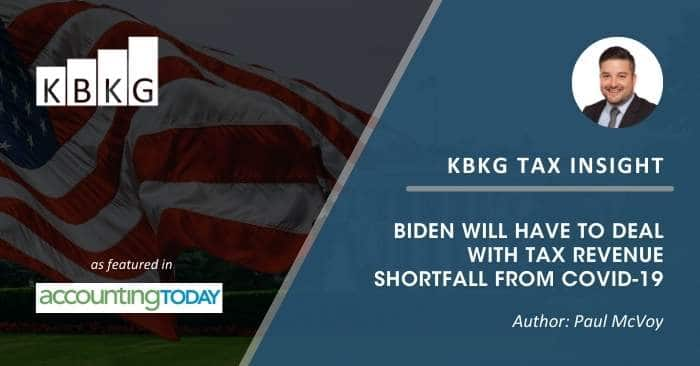 KBKG Tax Insight: Biden Will Have to Deal With Tax Revenue Shortfall From COVID-19