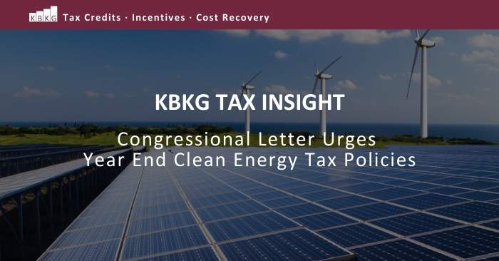 KBKG Tax Insight: Congressional Letter Urges Year End Clean Energy Tax Policies