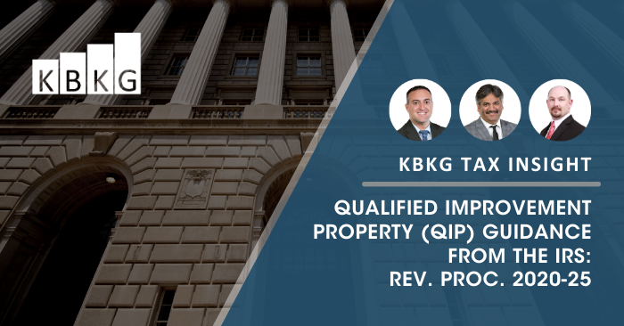 KBKG Tax Insight: Qualified Improvement Property (QIP) Guidance from the IRS: Rev. Proc. 2020-25