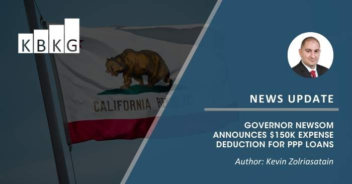 Governor Newsom Announces $150k Expense Deduction for PPP Loans