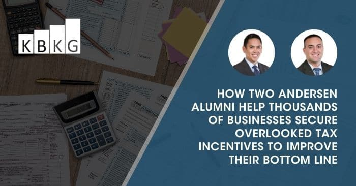How Two Andersen Alumni Help Thousands of Businesses Secure Overlooked Tax Incentives to Improve their Bottom Line