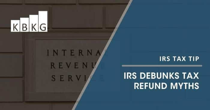IRS Debunks Tax Refund Myths