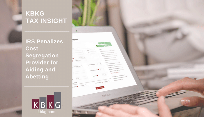KBKG Tax Insight:  IRS Penalizes Cost Segregation Provider for Aiding and Abetting