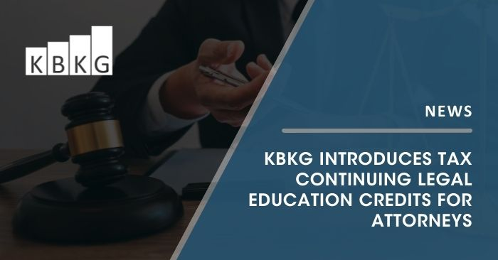 KBKG Introduces Tax Continuing Legal Education Credits for Attorneys