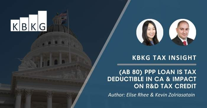KBKG Tax Insight: (AB 80) PPP Loan is Tax Deductible in CA & Impact on R&D Tax Credit