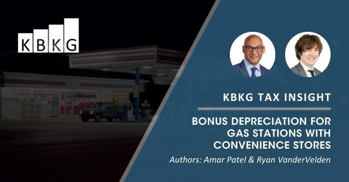 KBKG Tax Insight: Bonus Depreciation for Gas Stations with Convenience Stores