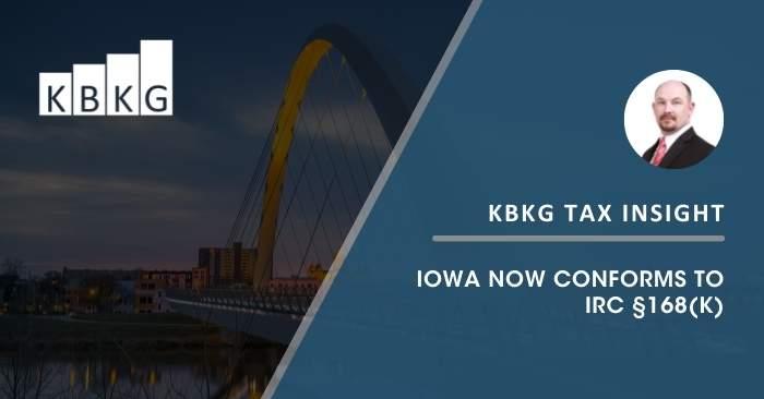 KBKG Tax Insight: Iowa Now Conforms to IRC §168(k)