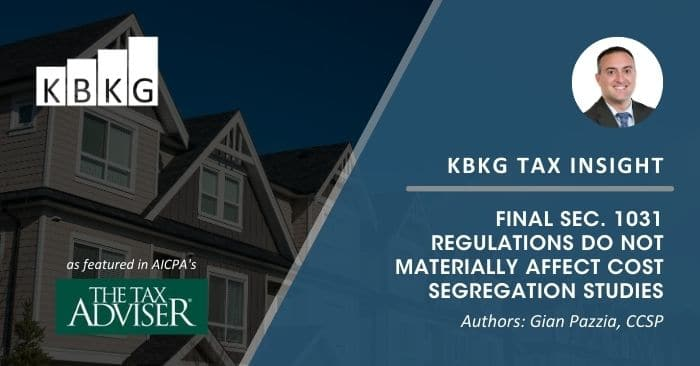 KBKG Tax Insight: Final Sec. 1031 Regulations Do Not Materially Affect Cost Segregation Studies