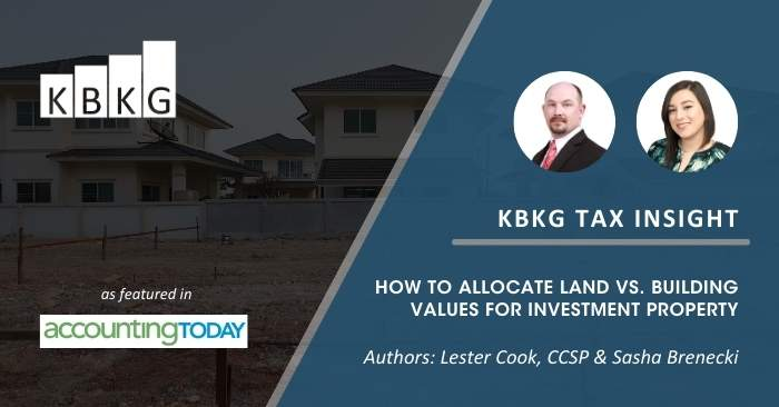KBKG Tax Insight: How to Allocate Land vs. Building Values for Investment Property