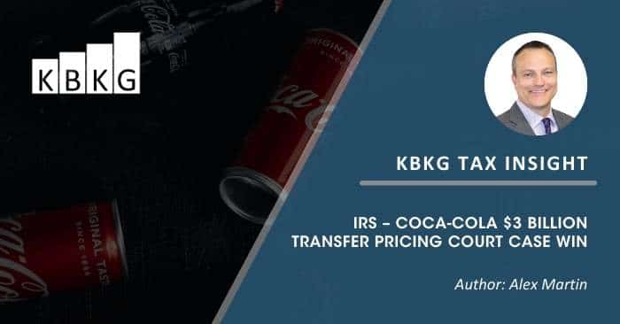 KBKG Tax Insight: IRS – Coca-Cola $3 billion Transfer Pricing Court Case Win