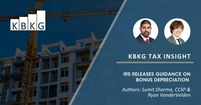 KBKG Tax Insight: IRS Releases Guidance on Bonus Depreciation