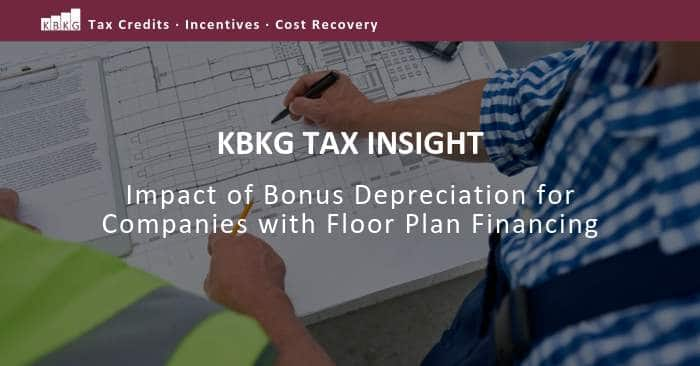 KBKG Tax Insight: Impact of Bonus Depreciation for Companies with Floor Plan Financing