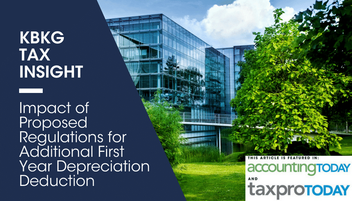 KBKG Tax Insight: Impact of Proposed Regulations for Additional First Year Depreciation Deduction
