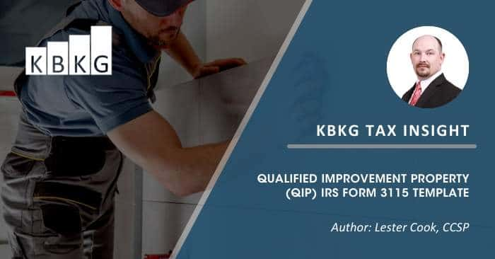 KBKG Tax Insight: Form 3115 Template for Qualified Improvement Property (QIP) Changes