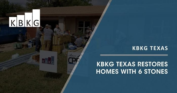 KBKG Texas Restores Homes with 6 Stones