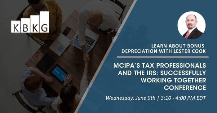 Learn about Bonus Depreciation with Lester Cook, CCSP at MCIPA's Tax Professionals and the IRS: Successfully Working Together Conference
