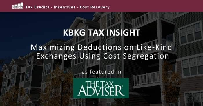 KBKG Tax Insight: Maximizing Deductions on Like-Kind Exchanges Using Cost Segregation
