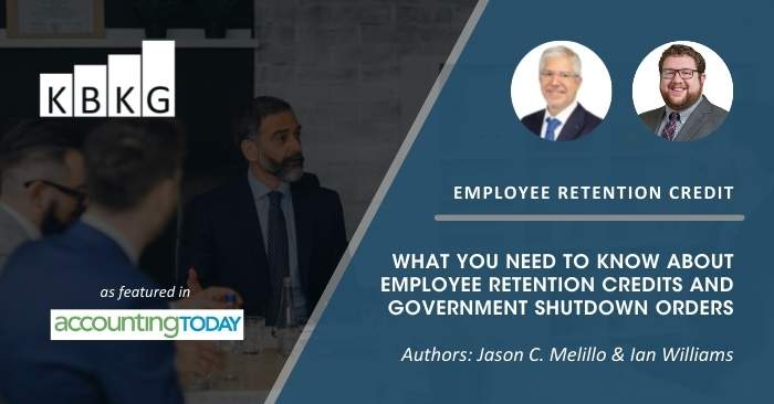 What You Need to Know About Employee Retention Credits and Government Shutdown Orders