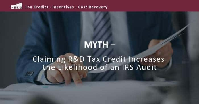 Myth – Claiming R&D Tax Credit Increases the Likelihood of an IRS Audit