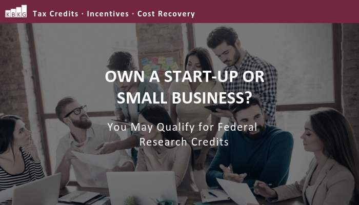 Own a Start-up or Small Business? You May Qualify for Federal Research Credits.