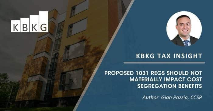 KBKG Tax Insight: Proposed 1031 Regs Should Not Materially Impact Cost Segregation Benefits