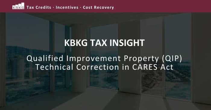 KBKG Tax Insight: Qualified Improvement Property (QIP) Technical Correction in CARES Act
