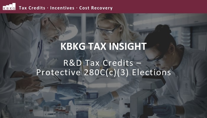 KBKG Tax Insight: R&D Tax Credits – Protective 280C(c)(3) Elections