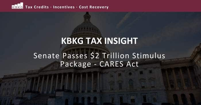 KBKG Tax Insight: Senate Passes $2 Trillion Stimulus Package – CARES Act