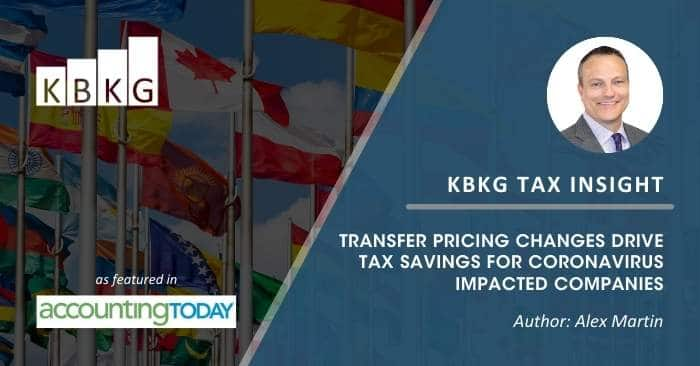 KBKG Tax Insight: Transfer Pricing Changes Drive Tax Savings for Coronavirus Impacted Companies