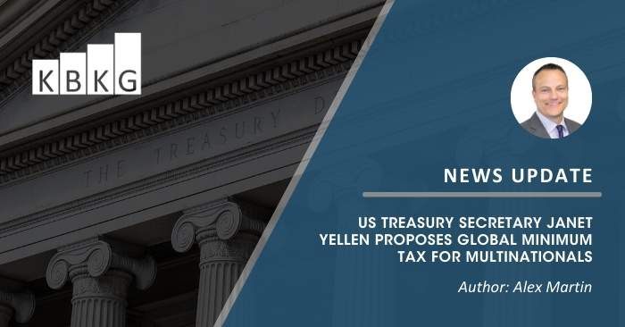 US Treasury Secretary Janet Yellen Proposes Global Minimum Tax for Multinationals