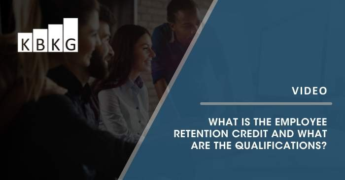 [Video] What is the Employee Retention Credit and What Are the Qualifications?