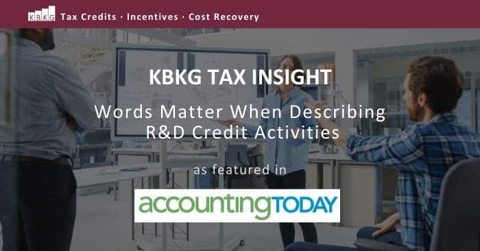 KBKG Tax Insight: Words Matter When Describing R&D Credit Activities